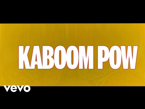 Kaboom Pow Lyric Video
