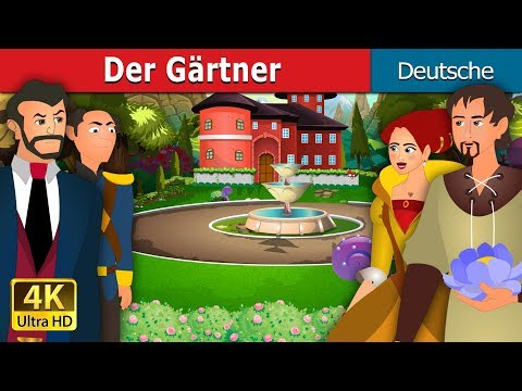 Der Gärtner   Gute Nacht Geschichte   Deutsche Märchen