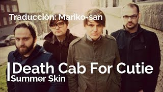Summer Skin - Death Cab For Cutie (subtitulada en español)