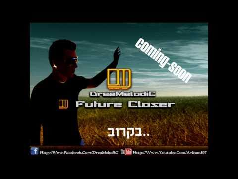 DreaMelodiC - Future Closer (Promo 2011)