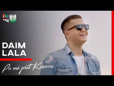 Daim Lala - Po me pret Kosova