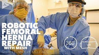Robotic Femoral Inguinal Hernia Repair with Mesh - Dr. Shirin Towfigh