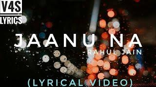Jaanu Na - Full Song   Rahul Jain   Star Plus   v4s lyrics
