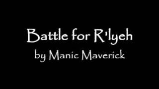 Manic Maverick - Battle for R'lyeh