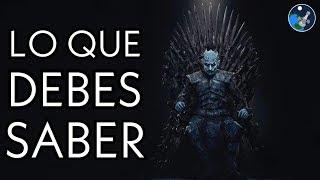 Lo que necesitas saber para ver el Final de Game of Thrones | Resumen