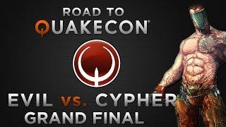 Cypher vs. evil - Grand final - (Road To QuakeCon 2014)