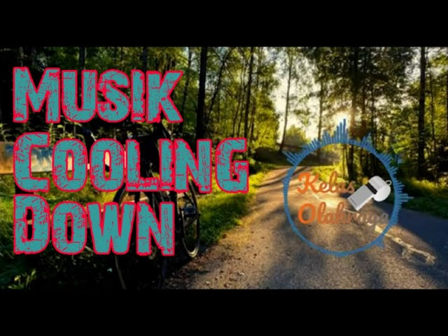 MUSIK SENAM ( PENDINGINAN) COOLING DOWN  [ NO COPYRIGHT MUSIC ]