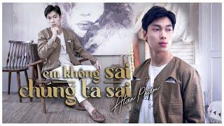 EM KHÔNG SAI, CHÚNG TA SAI - Erik || Alan Phạm Cover