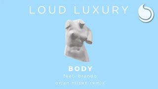Loud Luxury Ft. Brando   Body (Orjan Nilsen Remix)