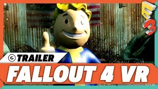 Fallout 4 VR Reveal Trailer | E3 2017 Bethesda Press Conference