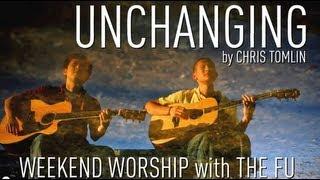 Weekend Worship - Unchanging (Chris Tomlin Cover)