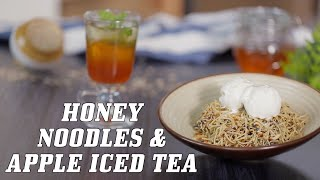 Honey Noodles & Apple Iced Tea Recipe By Neha Mathur | Refreshing Summer Recipes