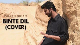 Binte Dil | Ishaan Nigam - ishann3