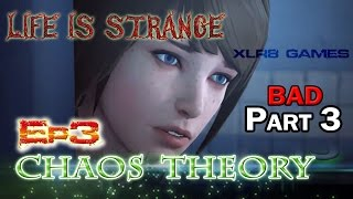 Life Is Strange Ep. 3 Chaos Theory - Bad Choice Part 3