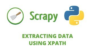 Python Scrapy Tutorial - 10 - Extracting data w/ XPATH