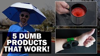 5 Dumb Products That Actually Work!