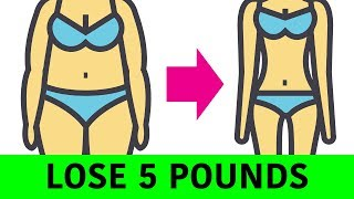 Lose 5 Pounds In a Week - Simple and Effective Exercises