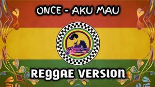 Download lagu Once Aku Mau Reggae Version Mp3