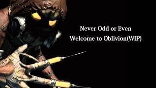Never Odd Or Even - Welcome to Oblivion New Song