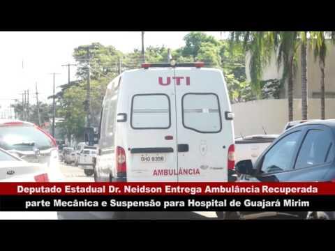 VÍDEO:DR. NEIDSON ENTREGA AMBULÂNCIA RECUPERADA PARA ATENDER O HOSPITAL DE GUAJARÁ-MIRIM