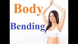 11 Way to Bend Your Body