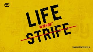 Life Without Strife: Part 1