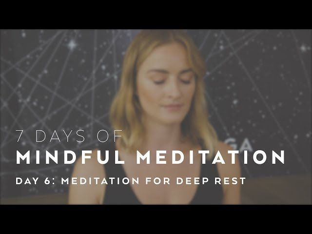 Meditation for Deep Rest with Caley Alyssa – 7 Days of Mindful Movement