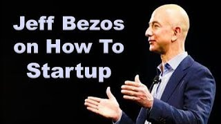 Jeff Bezos - How To Start A Business
