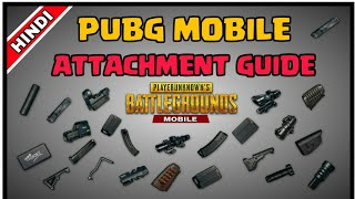 GUIDE :- ATTACHMENT PUBG MOBILE [ HINDI ]   Attachment guide   Best gun attachments