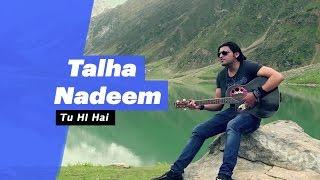 Talha Nadeem - Tu Hi Hai (Select Edition)  - songdew