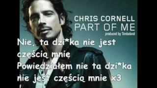 Chris Cornell feat. Timbaland - Part Of Me - Tłumaczenie Pl