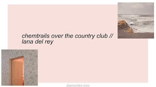 chemtrails over the country club    lana del rey lyrics