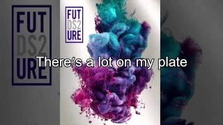 Future- I thought it was a drought lyrics