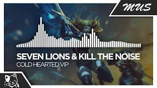 Seven Lions & Kill The Noise   Cold Hearted VIP