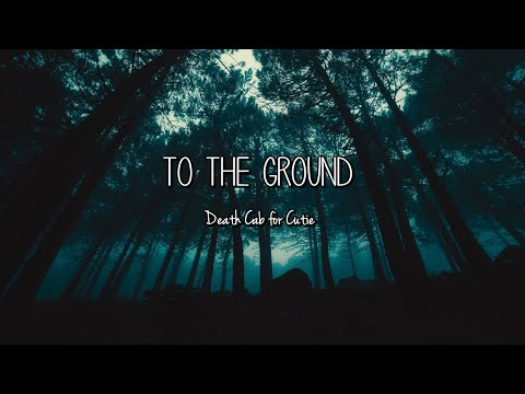 Death Cab for Cutie - To The Ground (Lyrics)
