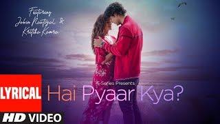 Hai Pyaar Kya? | Jubin Nautiyal, Kritika Kamra   - YouTube