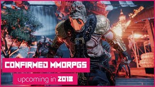 4 Upcoming MMORPGs CONFIRMED To Be Releasing In 2018!