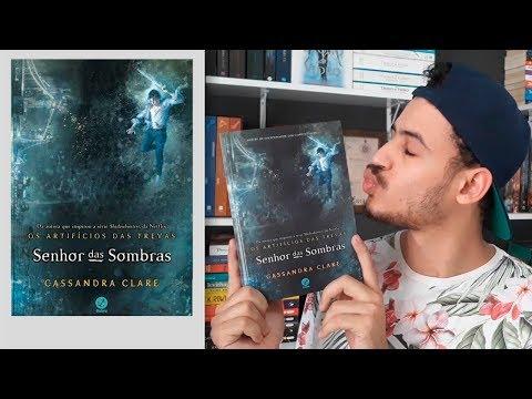 Senhor Das Sombras (Os Artifícios das Trevas #2) Cassandra Clare | Patrick Rocha
