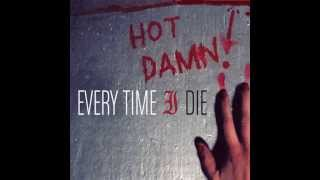 Every Time I Die - She's My Rushmore