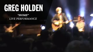 Greg Holden   Home (Live)