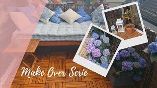 Balkon Make Over - DIY Make Over Serie Teil 1