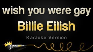 Billie Eilish   Wish You Were Gay (Karaoke Version)