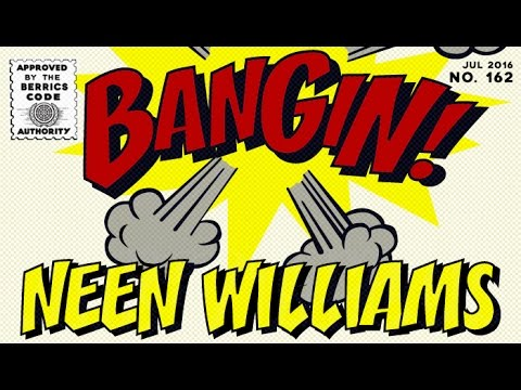 Neen Williams - Bangin!