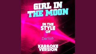 Girl in the Moon (In the Style of Darius) (Karaoke Version)
