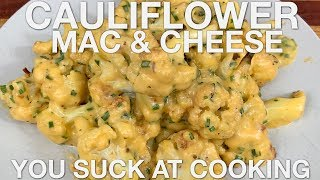 Cauliflower Mac and Cheese - You Suck at Cooking (episode 96)