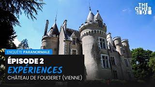 Expériences Au Château De Fougeret (Épisode 2)