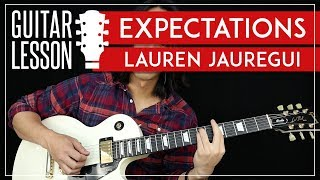 Expectations Guitar Tutorial - Lauren Jauregui Guitar Lesson 🎸 |Easy Chords + Solo + Guitar Cover|