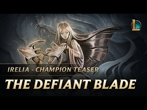 Irelia: The Defiant Blade | Champion Teaser – League of Legends