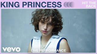 King Princess - Hit the Back (Live Performance) | Vevo