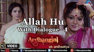 Allah Hu Maula Hu With Dialogue -1 Video Song | Ardhangini